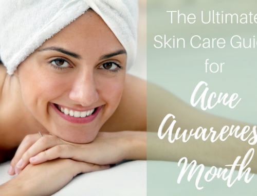 The Ultimate Skin Care Guide for Acne Awareness Month